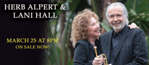 HERB ALPERT & LANI HALL TO PERFORM AT ENGLEWOOD BERGENPAC MARCH 25